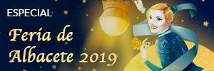 Especial Feria de Albacete 2019