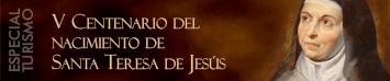 Especial V Centenario Santa Teresa de Jesús