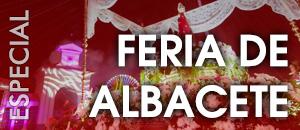 Especial Feria de Albacete